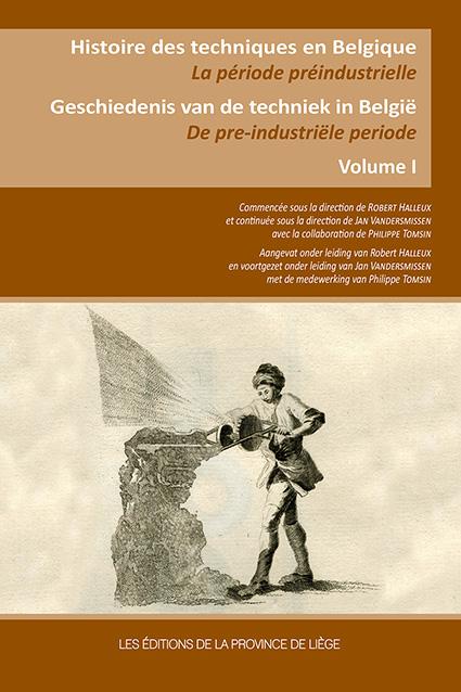 Histoire des techniques en Belgique La période préindustrielle - Geschiedenis van de techniek in België De pre-industriële periode