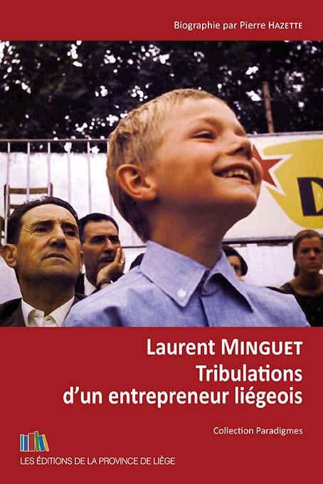 Laurent Minguet - Tribulations d'un entrepreneur liégeois