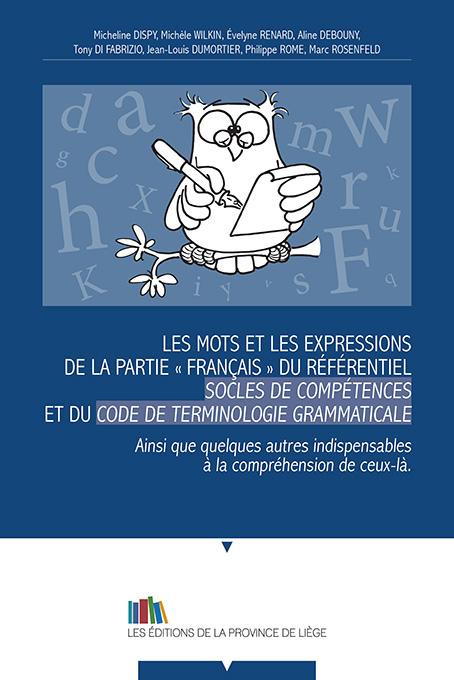 Les mots et les expressions de la partie «français» du référentiel Socles de compétences et du Code de terminologie grammaticale Ainsi que quel