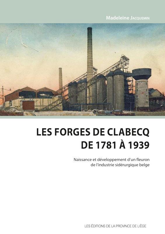 Les forges de la Clabecq de 1781 À 1939